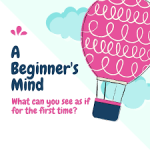 The Benefits Of Keeping A Beginner's Mind by Cindy Stradling CSL, CPC