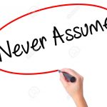Never Assume Your Client's Needs by Cindy Stradling CSL, CPC